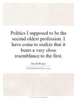 Politics I supposed to be the 