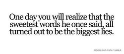 One day you will realize that the 