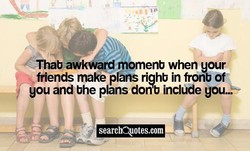Thab awkWard momenb when your 