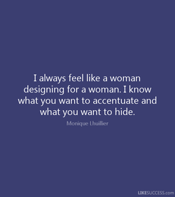 I always feel like a woman 