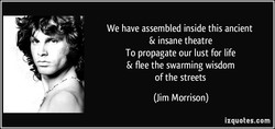 We have assembled inside this ancient 