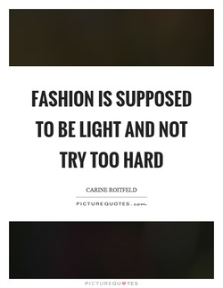 FASHION IS SUPPOSED 