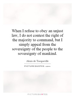 When I refuse to obey an unjust 