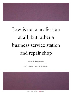 Law is not a profession 