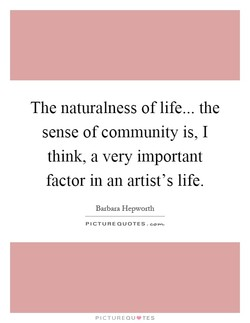 The naturalness of life... the 