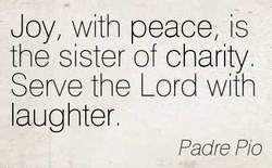 Joy, with peace, is 