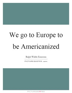 We go to Europe to 