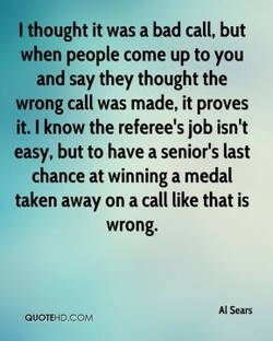 I thought it was a bad call, but 