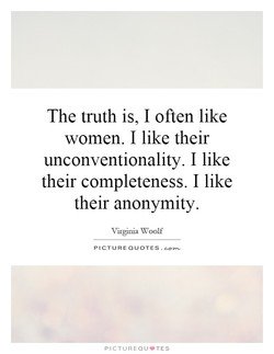 The truth is, I often like 
