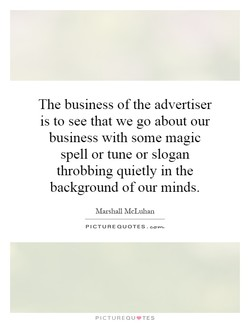 The business of the advertiser 