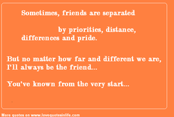 Sometimes, friends are separated 
