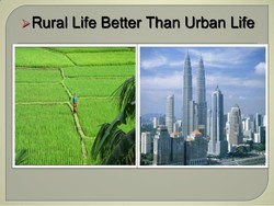 > Rural Life Better Than Urban Life