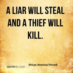 A LIAR WILL STEAL 