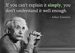 If you can't explain it simply, you 