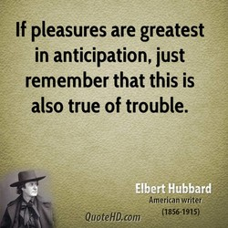 If pleasures are greatest 