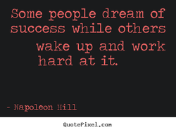 Some people dream of 