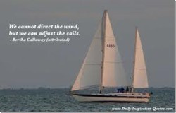 We cannot direct the wind, 