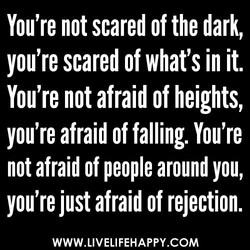 You're not scared of the dark, 