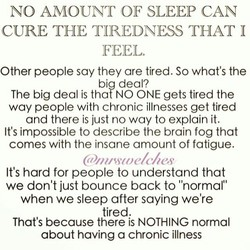 NO AMOUNT OF SLEEP CAN 