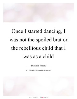 Once I started dancing, I 