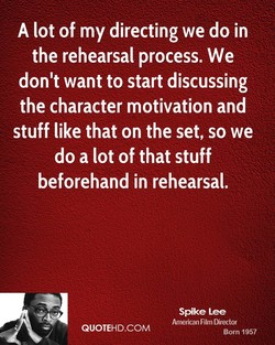 A lot of my directing we do in 