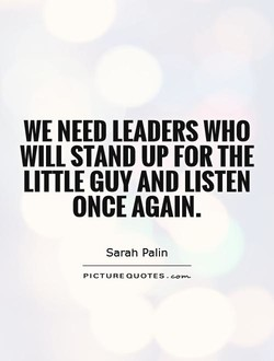 WE NEED LEADERS WHO 