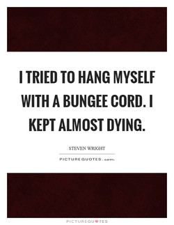 I TRIED TO HANG MYSELF 