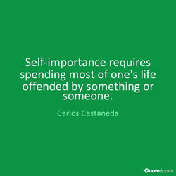 Self-importance requires 