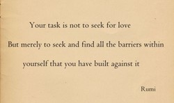 Your task is not to seek for love 