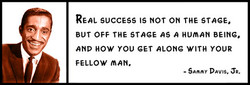 REAL SUCCESS IS NOT ON THE STAGE. 