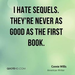 I HATE SEQUELS. 