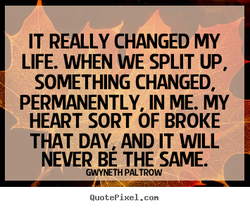 IT REALLY CHANGED MY 