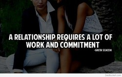 A RELATIONSHIP REQUIRES A LOT OF 