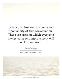 In time, we lose our freshness and 