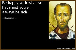 Be happy with what you 