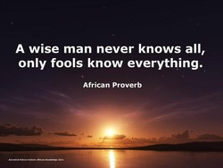 A wise man never knows all, 