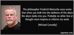 The philosopher Friedrich Nietzsche once wrote 