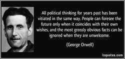 All political thinking for years past has been 