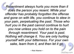 e entment always hurts you more than it 