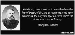 My friends, there is one spot on earth where the 
