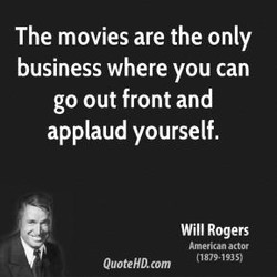 The movies are the only 