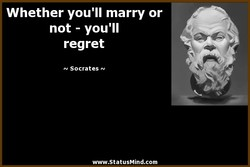 Whether you'll marry or 
