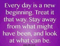 Every day is a new 