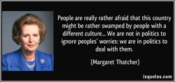 People are really rather afraid that this country 