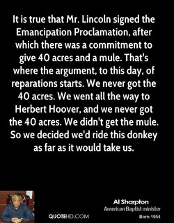 It is true that Mr. Lincoln signed the 