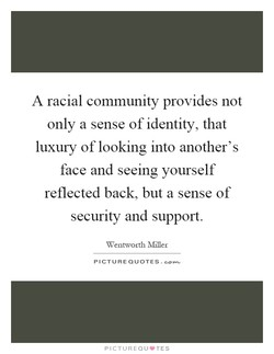 A racial community provides not 