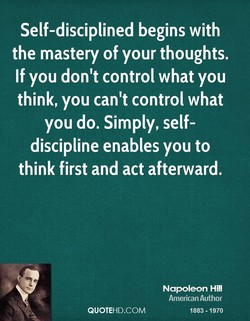 Self-disciplined begins with 
