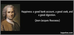 Happiness: a good bank account, a good cook, and 