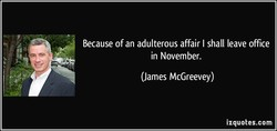 Because of an adulterous affair I shall leave office 