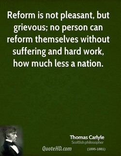 Reform is not pleasant, but 
